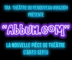 La nouvelle pièce de théâtre  d'Arab Sekhi :  ''Abbuh.com''.